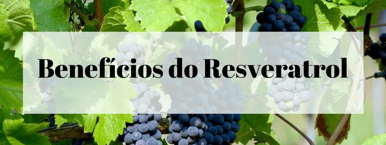 Beneficios do Resveratrol