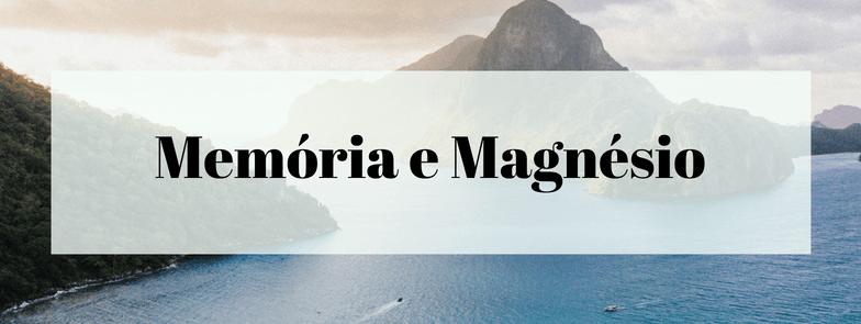 Memória e Magnésio