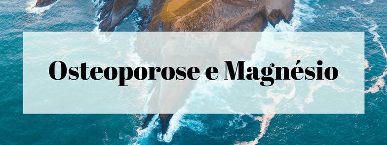 Osteoporose e Magnésio