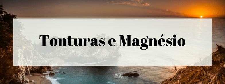 Tonturas e Magnésio
