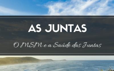 O MSM e a Saúde das Juntas