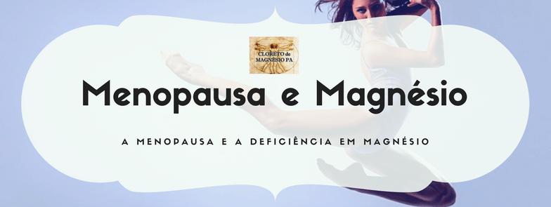 Menopausa edeficiência em magnésio