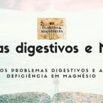 Problemas digestivos e Magnésio