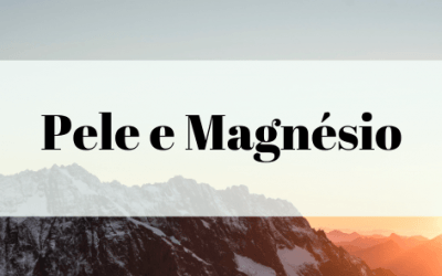 Pele e Magnésio