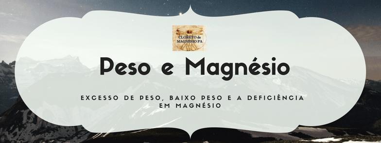Peso e Magnésio