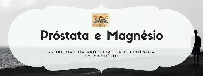 Problemas da próstata e a deficiência em magnésio