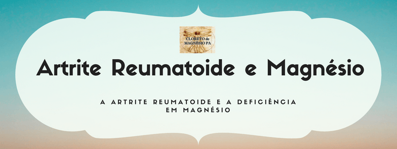 Artrite Reumatoide e Magnésio