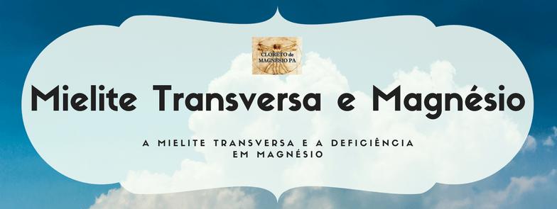 A mielite transversa e a deficiência em magnésio