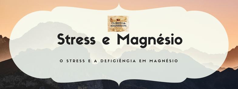 O stress e a deficiência em magnésio