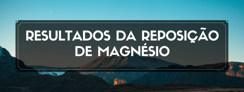 Resultados da Reposição de Magnésio