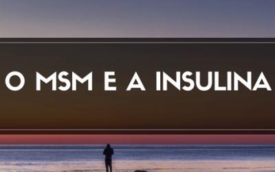 O MSM Enxofre Orgânico e a Insulina