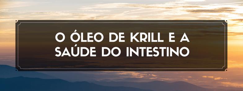 O óleo de krill e a saúde do intestino