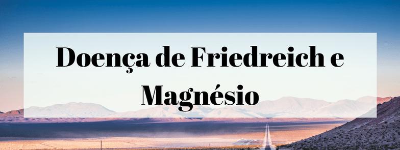 Doença de Friedreiche Magnésio