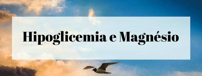 Hipoglicemia e Magnésio