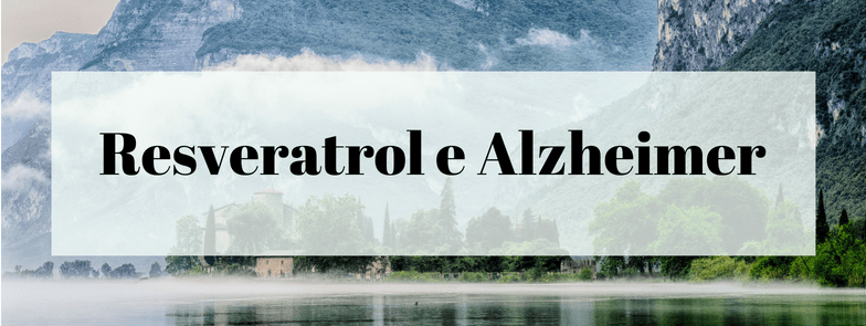 Resveratrol e Doença de Alzheimer