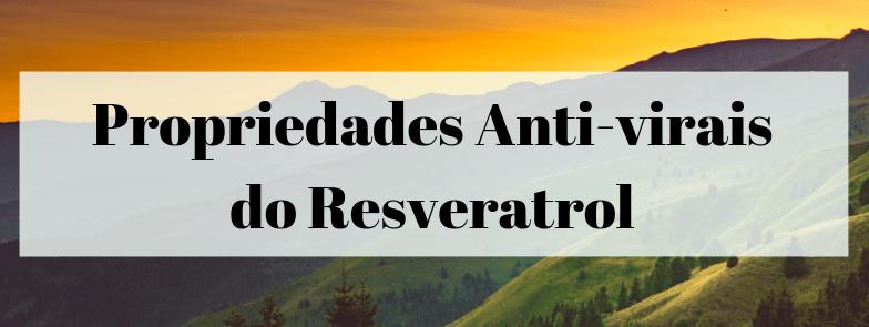 Propriedades Anti-virais do Resveratrol