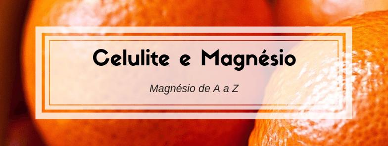 celulite e magnésio