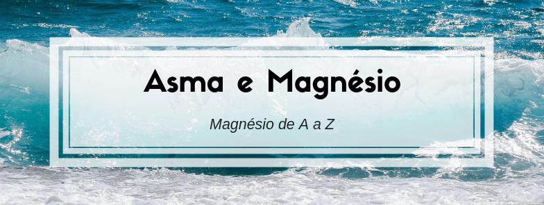 Asma e Magnésio – Magnésio de A a Z