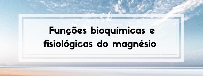 Funções fisiológicas do magnésio