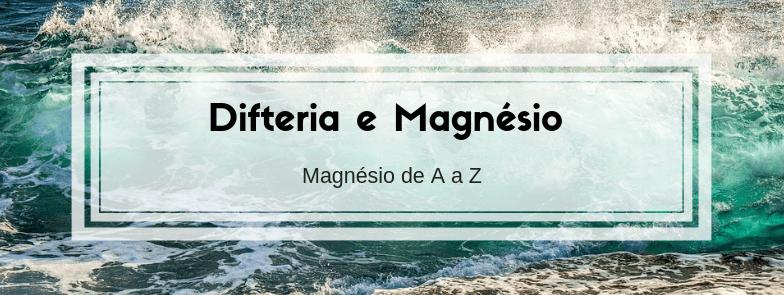 Difteria e Magnésio