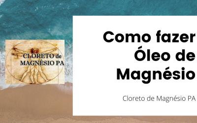 Como fazer Óleo de Magnésio