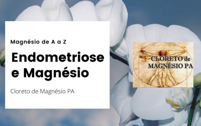 Endometriose e Magnésio – Magnésio de A a Z