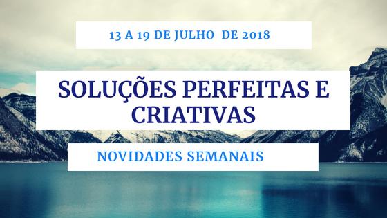 Novidades Semanais – 13 a 19 de julho de 2018