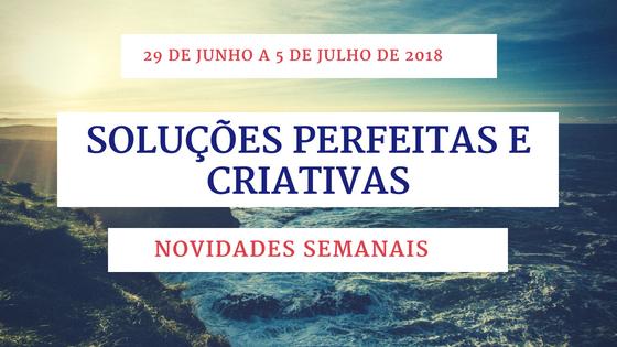 Novidades Semanais – 29 de junho a 5 de julho de 2018