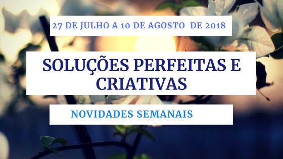 Novidades Semanais – 27 de julho a 10 de agosto de 2018