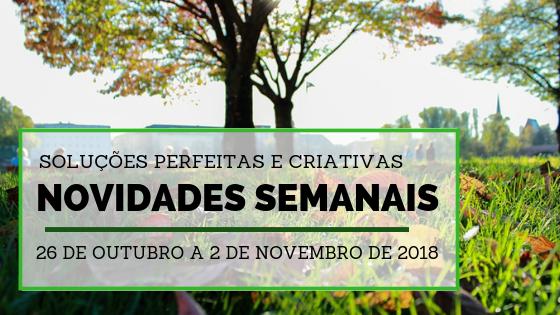 Novidades Semanais de 26 de outubro a 2 de novembro de 2018